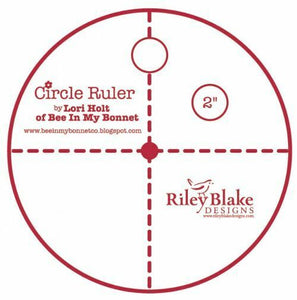 Circle Ruler Choose from 2 inch or 4 inch by Lori Holt
