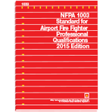 NFPA 1003: Standard for Airport Fire Fighter Professional Qualifications, 2015 Ed.
