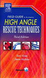 Field Guide to High Angle Rescue Techniques, 3rd Ed.