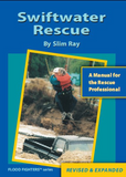 Swiftwater Rescue: A Manual for the Rescue Professional, Revised & Expanded