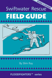 Swiftwater Rescue Field Guide, Revised & Expanded