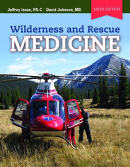 Wilderness and Rescue Medicine, 6th Edition