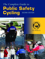 The Complete Guide to Public Safety Cycling, 2nd Edition