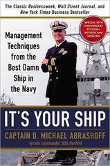 It's Your Ship: Management Techniques from the Best Damn Ship in the Navy - Revised Edition