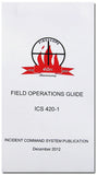 Field Operations Field Guide ICS 420-1, 2012 Ed.