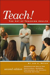 Teach! The Art of Teaching Adults, 2nd Ed.