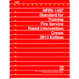 NFPA 1407: Standard for Training Fire Service Rapid Intervention Crews, 2015 Ed.