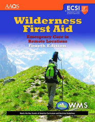 Wilderness First Aid: Emergency Care in Remote Locations, 4th Edition