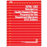 NFPA 1583: Standard on Health-Related Fitness Programs for Fire Department Members, 2015 Ed.