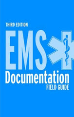 EMS Documentation Field Guide, 3rd Ed.
