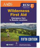 Wilderness First Aid: Emergency Care in Remote Locations, 5th Edition