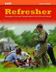 Refresher: Emergency Care and Transportation of the Sick and Injured, 2nd Ed.