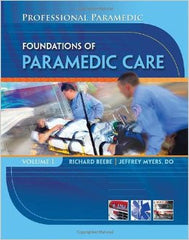 Paramedic Professional, Volume I: Foundations of Paramedic Care