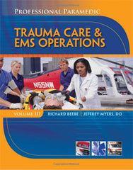 Paramedic Professional, Volume III: Trauma Care & EMS Operations