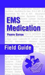 EMS Medication Field Guide, 4th Ed.