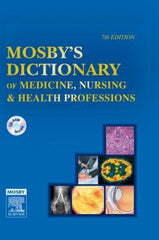 Mosby's Medical, Nursing and Health Professions Dictionary, 7th Ed.