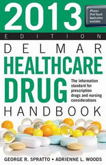 2013 Delmar Healthcare Drug Handbook, 22nd Edition