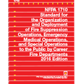 NFPA 1710: Standard for the Organization and Deployment of Fire Suppression Operations, Emergency Medical Operations, and Special Operations to the Public by Career Fire Departments 2016 Edition