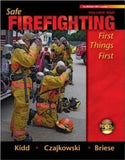 Safe Firefighting: First Things First