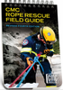 Rope Rescue Manual Field Guide, Revised 4th Ed