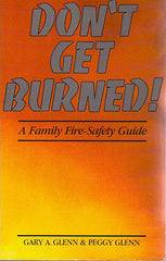 Don't Get Burned! A Family Fire-Safety Guide
