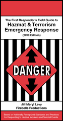 The First Responder's Field Guide to Hazmat & Terrorism Emergency Response, 2010 Edition