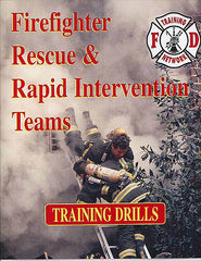 Firefighter Rescue & Rapid Intervention Teams: Training Drills