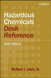 Hazardous Chemicals Desk Reference, 6th Ed.