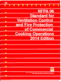 NFPA 96: Standard for Ventilation Control and Fire Protection of Commercial Cooking Operations, 2014 Edition