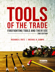 Tools Of The Trade: Firefighting Hand Tools And Their Use, 2nd Ed.