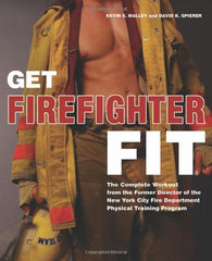 Get Firefighter Fit: The Complete Workout from the Former Director of the FDNY Physical Training Program