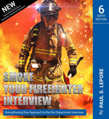 Smoke Your Firefighter Interview, 6th Edition