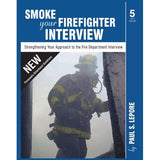 Smoke Your Firefighter Interview, 5th Ed.