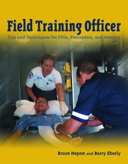 Field Training Officer Tips & Techniques for FTOs, Preceptors, and Mentors