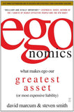 Egonomics: What Makes Our Ego Our Greatest Asset (or Most Expensive Liability)