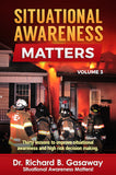 Situational Awareness Matters Volume 3