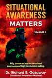 Situational Awareness Matters Volume 1
