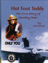 Hot Foot Teddy: The True Story of Smokey Bear
