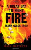 A Great Day To Fight Fire: Mann Gulch 1949