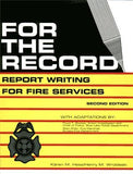 For the Record: Report Writing for Fire Services, 2nd Edition