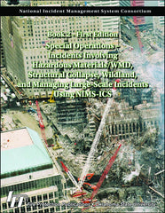 Special Operations Incidents Involving Hazardous Materials/WMD Structural Collapse, Wildland, and Managing Large-Scale Incidents Using NIMS-ICS Book 2