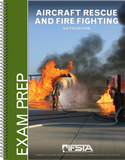 Aircraft Rescue and Fire Fighting Exam Prep, 6th Ed. (Print)