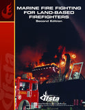 Marine Fire Fighting for Land-Based Firefighters, 2nd Ed.