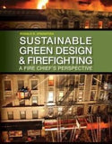 Sustainable Green Design and Firefighting: A Fire Chief's Perspective, 1st Ed.