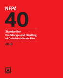 NFPA 40: Standard for the Storage and Handling of Cellulose Nitrate Film, 2019 Edition