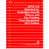 NFPA 412: Standard for Evaluating Aircraft Rescue and Fire-Fighting Foam Equipment, 2014 Edition