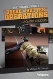 Bread & Butter Operations: Ground Ladders