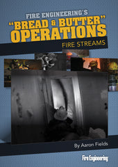 Bread & Butter Operations: Fire Streams