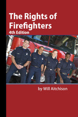 The Rights of Firefighters, 4th Ed.