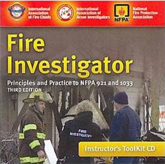 Fire Investigator: Principles and Practice to NFPA 921 and 1033, 3rd Ed., Instructor's Toolkit